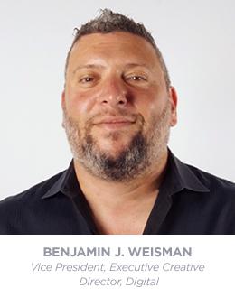 Benjamin J. Weisman - Co Executive Creative Director