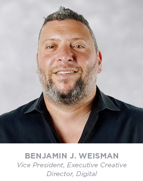 Benjamin J. Weisman - Co Executive Creative Director