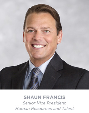 Shaun Francis - Senior Vice President, Talent and Chief Human Resources Officer